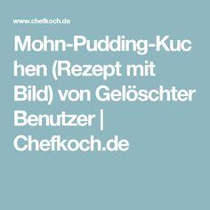 Mohn-Pudding-Kuchen (Rezept mit Bild) von Gelöschter Benutzer | Chefkoch.de