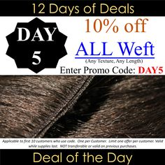 DAY 5 of #ONYCHair World Wide 12 Days of Deals going on NOW! First 10 customers who use the code, between the hours of 12am to 11:59pm (EST, GMT, and WAT), receive 10% OFF ALL #hair Wefts (Any TEXTURE, Any LENGTH)!   Don't miss this opportunity! Be sure to check out our website for your region daily to get the details for the DEAL OF THE DAY. Shop Now>>> ONYCHair.com Shop Now>>> ONYCHair.uk Shop Now>>> ONYCHair.ng