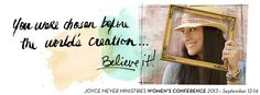 You Were Chosen Before The World's Creation...Believe It!...Joyce Meyer Ministries