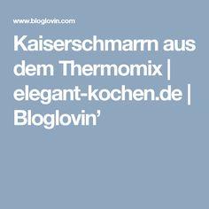Kaiserschmarrn aus dem Thermomix | elegant-kochen.de | Bloglovin'