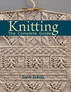 Knitting the complete guide