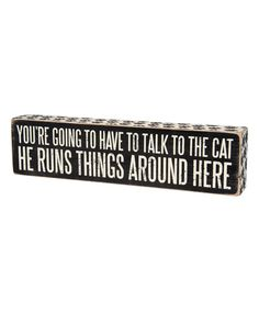 Look at this #zulilyfind! 'Talk to the Cat' Box Sign #zulilyfinds