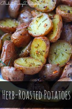 Very Rustic Side Dish - ANYONE can make! My family ate it all!!! They said they were even better than french fries! Herb-Roasted Potatoes Recipe