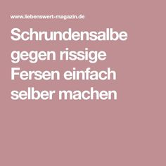 Schrundensalbe gegen rissige Fersen einfach selber machen Health Tips, Fashion Beauty, Health Fitness, Hacks, Yoga, Handmade, Dry Heels, Homemade Cosmetics, Cracked Feet