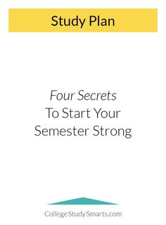 College Study Plan: Four Secrets to Start Your Semester Strong College Life Hacks, College Success, College Tips, Back To University, University Tips, College Student Organization, College Motivation, Study Motivation, College Semester