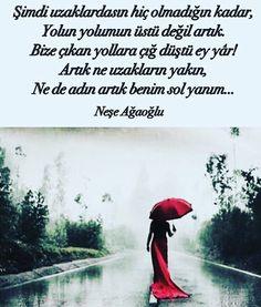 Şimdi uzaklardasın hiç olmadığın kadar,  Yolun yolumun üstü değil artık. Bize çıkan yollara çığ düştü ey yâr! Artık ne uzakların yakın,  Ne de adın artık benim sol yanım...   - Neşe Ağaoğlu  (Kaynak: Instagram - siirlikkadinlar)  #sözler #anlamlısözler #güzelsözler #manalısözler #özlüsözler #alıntı #alıntılar #alıntıdır #alıntısözler #şiir #edebiyat