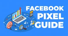 Guide to Facebook Ad Pixels 55 Advertising Networks, Social Media Marketing Agency, Seo Agency, Seo Marketing, Online Marketing, Facebook Ads Manager, Install Facebook, Online Digital Marketing Courses