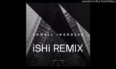 Axwell Λ Ingrosso – This Time (iSHi Remix) Feat. Pusha T
