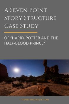 """A Seven Point Story Structure Case Study of """"Harry Potter and the Half-Blood Prince"""" — The Writing Kylie Creative Writing Prompts, Writing Tips, Plot Outline, Harry Potter Stories, Story Structure, Hero's Journey, Fiction Writing, Half Blood, Case Study"""