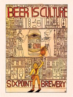 Beer is Culture! Great SixPoint Brewery poster.