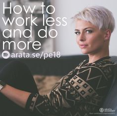 http://arata.se/pe18  How to work less and do more __________________________________________________________________________ #ArataAcademy #ArataAcademyENGLISH #edtech #elearning #instadaily #Mastery #PhotoOfTheDay #PicOfTheDay #Productivity #SeiitiArata #SelfDevelopment #workless #domore #lifeadvice