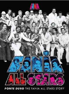 Ponte Duro: The Fania All Stars Story FANIA RECORDS