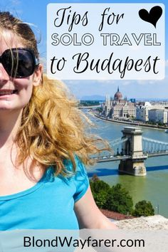 traveling to Budapest alone | solo female travel | solo female traveler Budapest | Budapest | Hungary | East Europe Travel | Travel Inspiration | Wanderlust | Budapest Travel Tips | Hungary Travel Tips