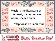 Music is the literature of the heart. Alphonse de Lamartine was a French poet , and the namesake for our little town, Lamartine, Pennsylvania.