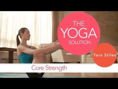 Core Strength | The Yoga Solution With Tara Stiles - the first two are really hard (I blame being a top heavy man), I can't quite get my knee high enough for the third one, the fourth is easy.
