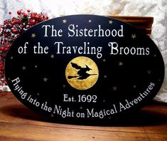 Sisterhood of the Traveling Brooms A handcrafted, primitive witch sign, painted on a black worn finish with a witch against a glittery gold moon. This wonderful wall decor can be used for Halloween or all year long. Halloween Signs, Halloween Projects, Holidays Halloween, Happy Halloween, Halloween Decorations, Halloween Party, Halloween Costumes, Halloween Stuff, Vintage Halloween