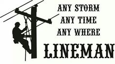 Any storm Any time any where lineman Journeyman Lineman, Lineman Love, Lineman Shirts, 1st Responders, Thankful Quotes, Cricut Explore Air, Retirement Parties, 3 I, Clip Art