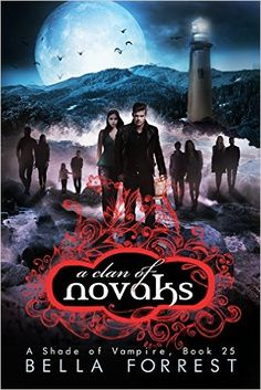 A Shade Of Vampire Clan Novaks Volume By Bella Forrest New Era Has Dawned For The Novak An In Which Become Such F