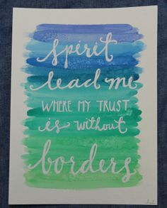 Spirit lead me where my trust is without borders by madebyhuntsie, $9.50