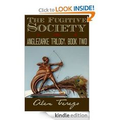A Fugitive Society (Anglezarke Trilogy) by Alex Terego is now available on #Kindle for $9.99
