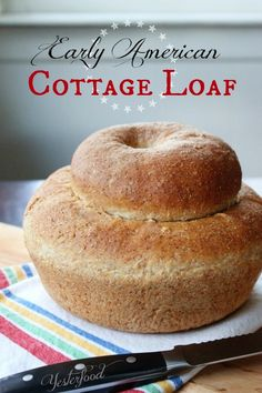 Early American Cottage Loaf Recipe + Easy + Interesting Shape and story as to why the name of this bread.
