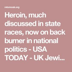 Heroin, much discussed in state races, now on back burner in national politics - USA TODAY - UK Jewish Prevention and Treatment of Addiction Service. Pinned by the You Are Linked to Resources for Families of People with Substance Use  Disorder cell phone / tablet app September 19, 2016;   Android- https://play.google. com/store/apps/details?id=com.thousandcodes.urlinked.lite   iPhone -  https://itunes.apple.com/us/app/you-are-linked-to-resources/id743245884?mt=8com