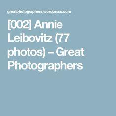 [002] Annie Leibovitz (77 photos) – Great Photographers