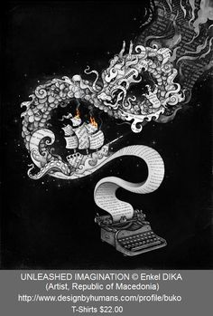 UNLEASHED IMAGINATION © Enkel DIKA (Artist, Republic of Macedonia). Typewriter, Story Telling, Writing comes to life, Dragon, Octopus, Beleaguered, Sailing Ship, Whimsy. Tee-Shirts.  $22