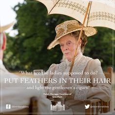Downton Abbey Quote.
