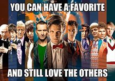 Just because Eleven's my favourite, doesn't mean I don't love four, and six, and eight, and nine, and ten...