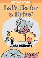 Let's Go for a Drive! by Mo Willems: