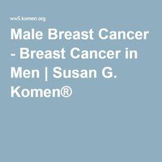 Male Breast Cancer - Breast Cancer in Men | Susan G. Komen® http://komenlacounty.org #malebreastcancer #breastcancer #susangkomen