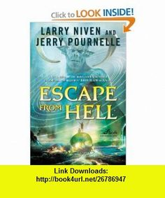 Escape from Hell Larry Niven, Jerry Pournelle , ISBN-10: 0765316323  ,  , ASIN: B0030EG174 , tutorials , pdf , ebook , torrent , downloads , rapidshare , filesonic , hotfile , megaupload , fileserve