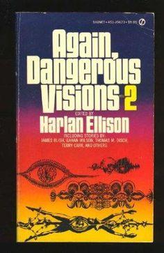 Again, Dangerous Visions by Harlan Ellison: 9780451056733 Mass Market Paperback - RAW Books Science Fiction Short Stories, Science Fiction Books, Vintage Book Covers, Vintage Books, Twilight Zone Episodes, John Harrison, Harlan Ellison, Best Short Stories
