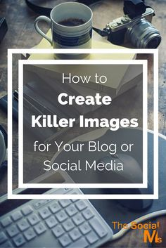 We know that images are an essential part of any blog or social media post. How to create killer images that will improve your customer experience?