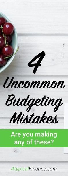 Are You Making These Four Uncommon Budgeting Mistakes? - Atypical Finance