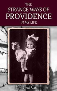 The Strange Ways Of Providence In My Life by Krystyna Carmi  ebook deal