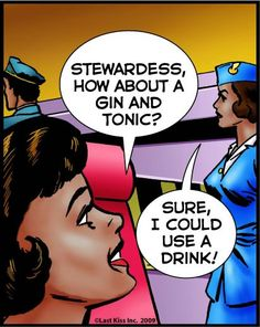 How about a gin and tonic? Airline Humor, Airline Tickets, Flight Attendant Humor, Aviation Humor, Last Kiss, Vintage Humor, Funny Vintage, Cabin Crew, Attendance
