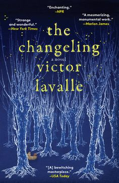 """Read The Changeling: A Novel thriller supernatural book by Victor LaValle . """"If the literary gods mixed together Haruki Murakami and Ralph Ellison, the result would be Victor LaValle.""""—Anthony Do New Books, Good Books, Books To Read, Amazing Books, New York Times, Marlon James, Trolls, Kindle, Recurring Dreams"""