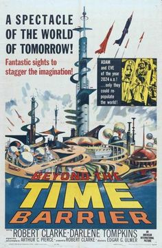https://flic.kr/p/wiPFTM | Beyond The Time Barrier (1960) | Beyond the Time Barrier is a 1960 American Cold War-era black and white time travel science fiction film filmed in Texas in ten days