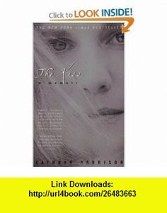 The Kiss - A Memoir Kathryn Harrison ,   ,  , ASIN: B000I2T7KY , tutorials , pdf , ebook , torrent , downloads , rapidshare , filesonic , hotfile , megaupload , fileserve