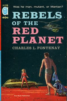 "scificovers: ""Rebels of the Red Planet by Charles L. Fontenay, 1961. Ace Double F-113. Cover art by Ed Emshwiller. Flipside is 200 Years to Christmas. """