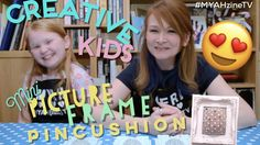 Creative Kids - Mini Picture Frame Pincushions - Easy Crafts! - YouTube