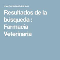 Resultados de la búsqueda : Farmacia Veterinaria