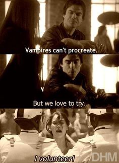 Ok so don't watch vampire dairies at all  but still found this hilarious haha Who wouldn't volunteer? lmao