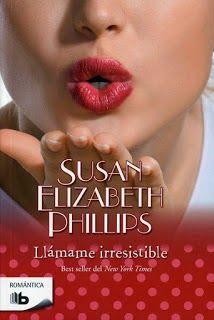 LLÁMAME IRRESISTIBLE #5 - SERIE AMERICAN'S LADY, SUSAN ELIZABETH PHILLIPS http://bookadictas.blogspot.com/2014/10/llamame-irresistible-5-serie-americans.html