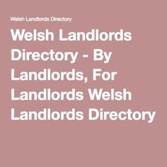 We run this free directory for all businesses within Wales and the UK that supply products and services to landlords within Wales and for Landlords who own property in Wales but reside elsewhere.