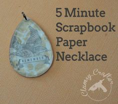 5 Minute Scrapbook Paper Necklace via Clumsy Crafter