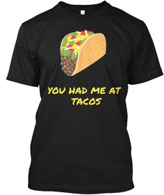 Do you love tacos? I love it. I surrender and open my mouth when I see tacos. If you share a similar trait, then this shirt is perfect for you!