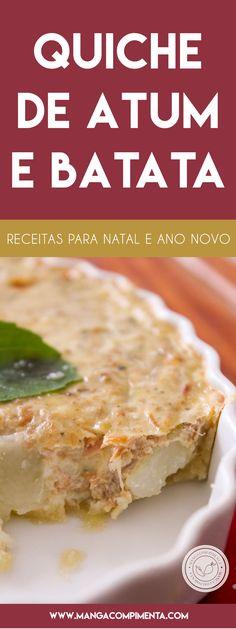 Receita de Quiche de Atum e Batata - prepare um delicioso prato para o Natal ou Ano Novo. #receitas #natal #anonovo